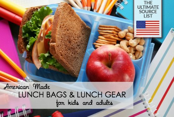Made in USA Lunch Bags, Lunch Gear for Kids and Adults: An Ultimate Source List