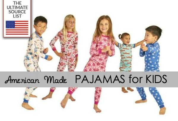 20179ea3a7 Made in USA Kid s Pajamas  A USA Love List Source Guide • USA Love List