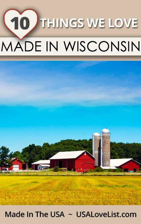 Things We Love Made in Wisconsin