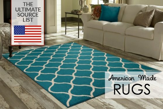Made in USA Area Rugs, Decor Rugs, Floor Mats, Carpeting: An Ultimate Source List