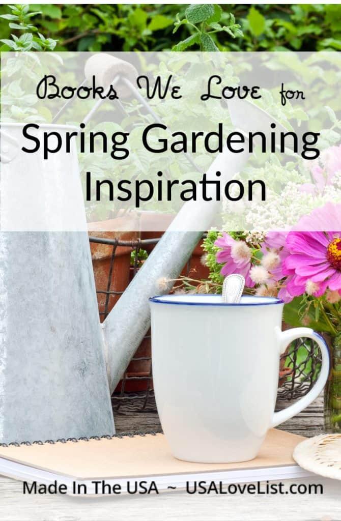 Books we love for Spring Gardening Inspiration #spring #garden #gardening #books #homesteading