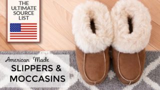 Made in the USA Slippers & Moccasins for Men, Women, and Kids: A Source Guide