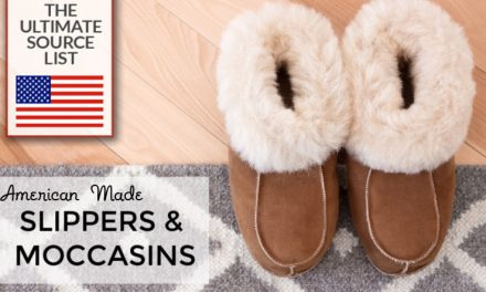 Made in USA Slippers & Moccasins for Men, Women, and Kids: A Source Guide