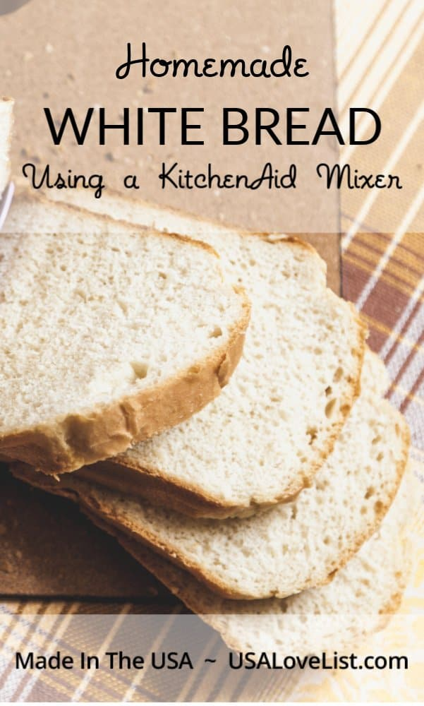 Homemade White Bread Recipe using a KitchenAid Mixer #recipes #kitchenaid #usalovelisted