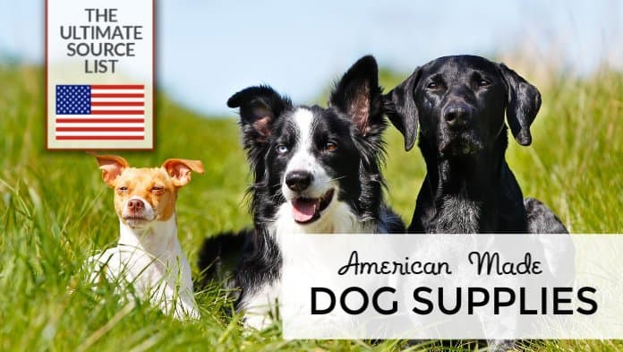 Made in USA Dog Supplies: A USA Love List Source Guide