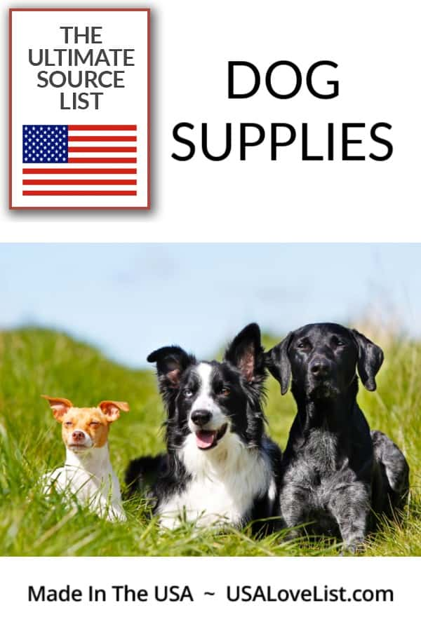 Made in USA Dog Supplies: The Ultimate Source List via USA Love List #dogsupplies #petsupplies #usalovelisted