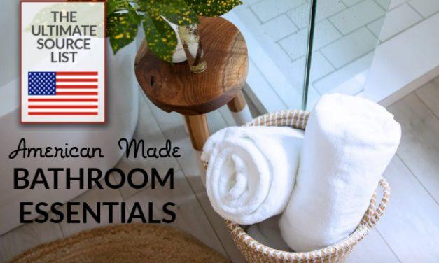 Made in USA Bathroom Essentials: A Source List