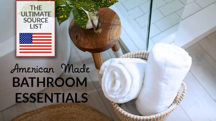 Made in USA Bathroom Essentials: A Source List