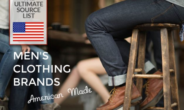 Made in USA Men's Clothing Brands: The Ultimate Source List