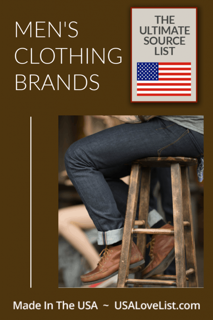 MADE IN USA MEN'S CLOTHING BRANDS via USAlovelist.com #USAlovelisted