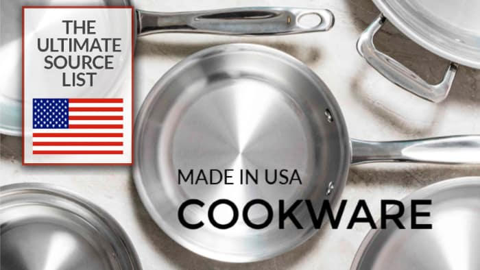 Made in USA Cookware: Source List for Pots & Pans