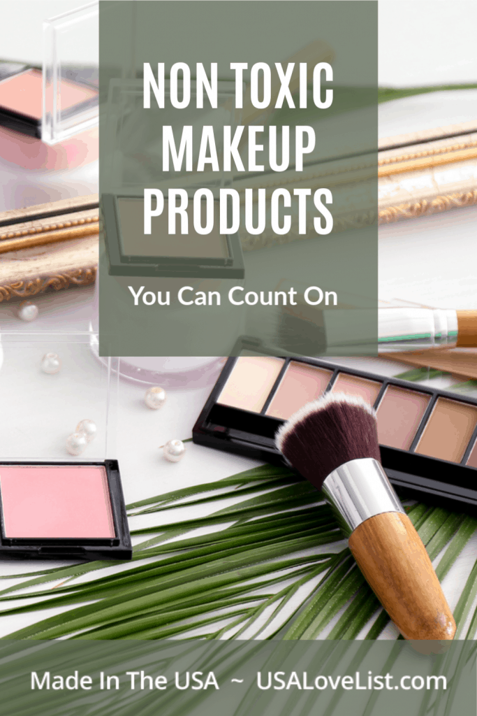 Non Toxic Makeup products you can count on, made in USA