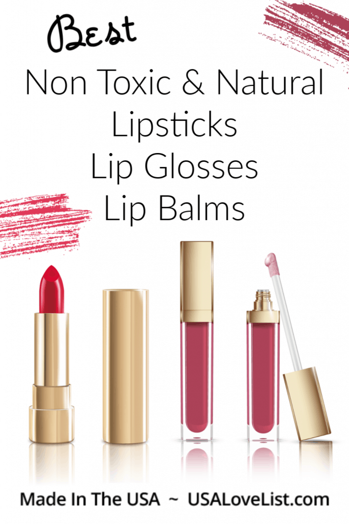 Best Natural & Non Toxic Lipsticks, Lip glosses, and lip balms #usalovelisted #nontoxic #glutenfree #organic