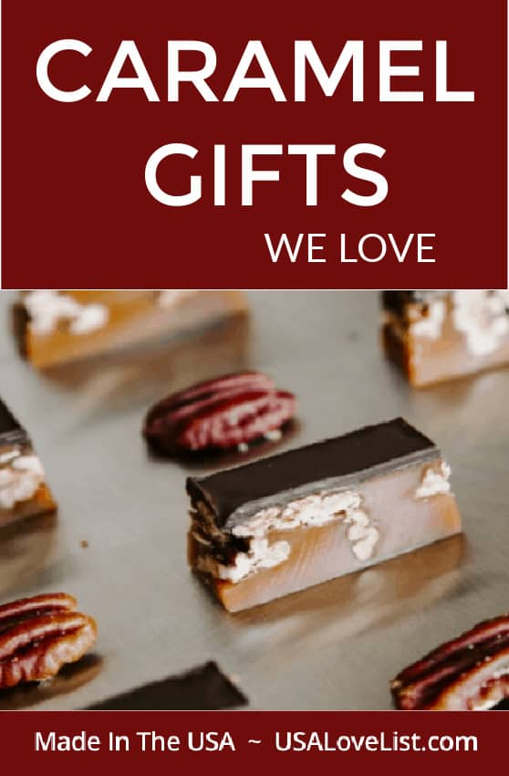 Caramel Gifts We Love, all made in the USA via USAlovelist.com