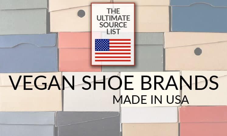 Vegan Shoe Brands: A Made in The USA Source List
