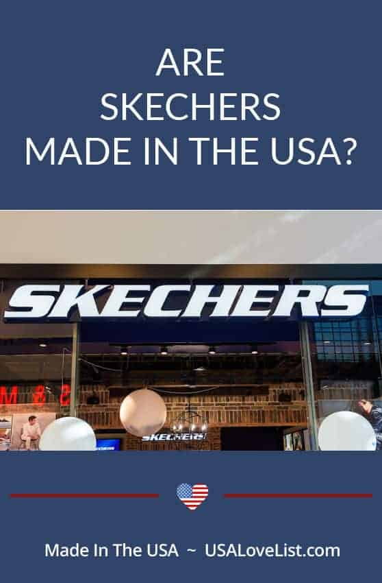 Where are Skechers Made? Are they made in the USA? USA Love List answers these questions and provides alternatives.