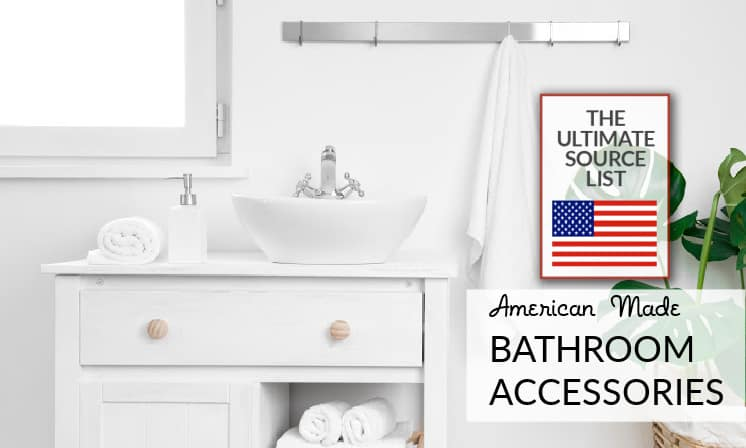 Made in USA Bathroom Accessories: A Source List