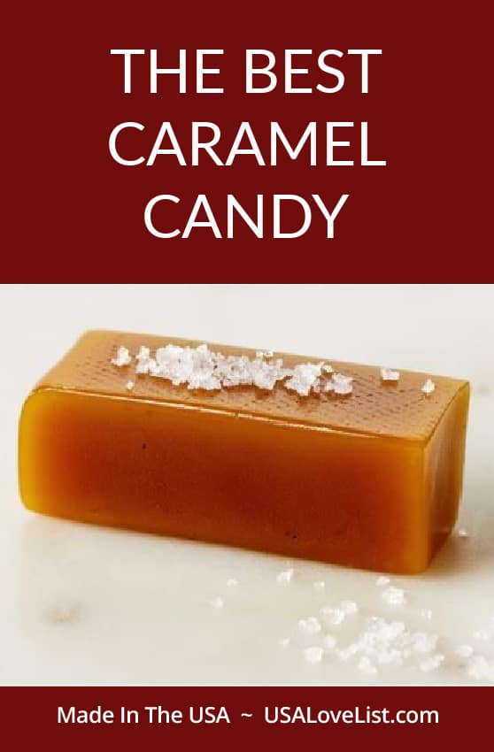 The Best Caramel Candy Made in USA via USA Love List #caramel #candy #usalovelisted