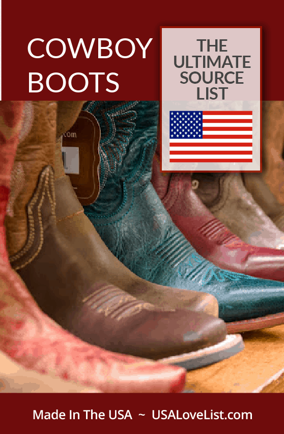Cowboy Boots Made in the USA: The Ultimate Source List via USA Love List Cowboy boots for men and women, all American made