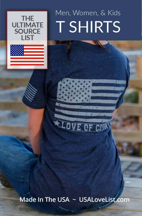 T Shirts made in the USA: The Ultimate Source List featuring Love of Country tees. This list includes t shirts for men, women, and kids, all American made.