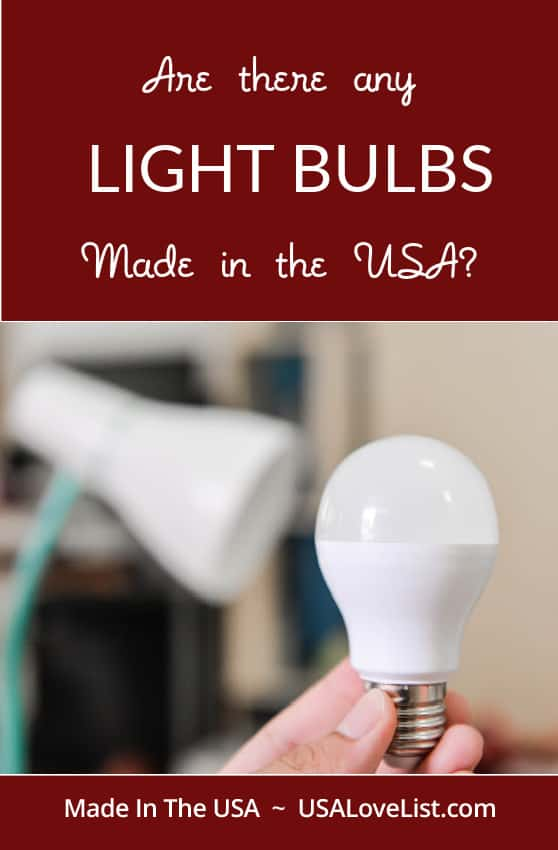 Are there any light bulbs made in the USA? You might be surprised! #usalovelisted #madeinUSA #lightbulbs