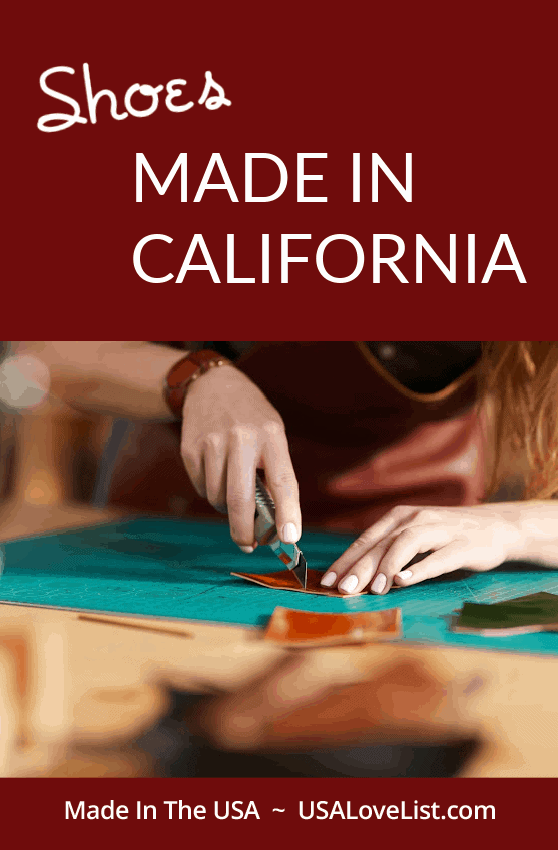 Shoes Made in California via USA Love List. 10 brands that are dedicated to 'made in USA'