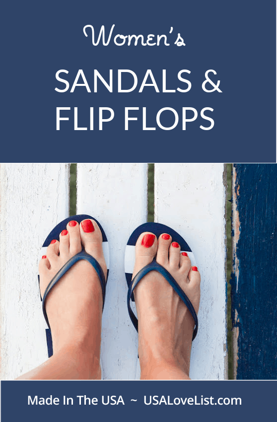 American Made Women's Sandals and Flip Flops via USA Love List includes slides, wedges, heels, active sandals and more.