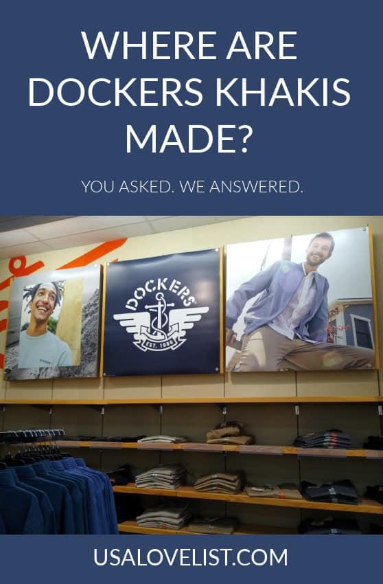 Where are Dockers khakis made? You asked. We answered. via USA Love List