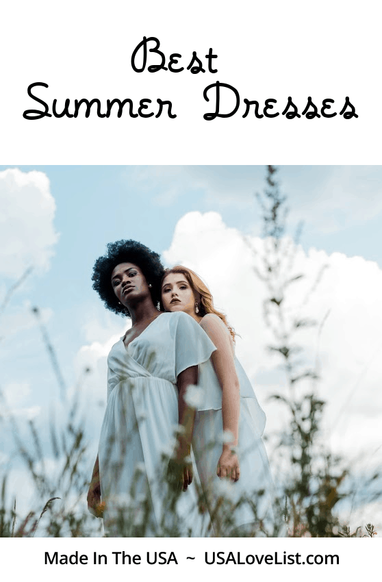 Best Summer Dresses Made in the USA 2021. From everyday dresses to work dresses to formal wear dresses, we found them all American made. #summerdresses #dresses #summer #madeinUSA #usalovelisted