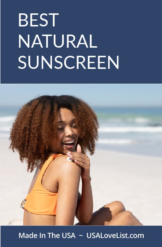 BEST NATURAL SUNSCREEN AND SUN CARE PRODUCTS MADE IN THE USA #sunscreen #natural #usalovelisted