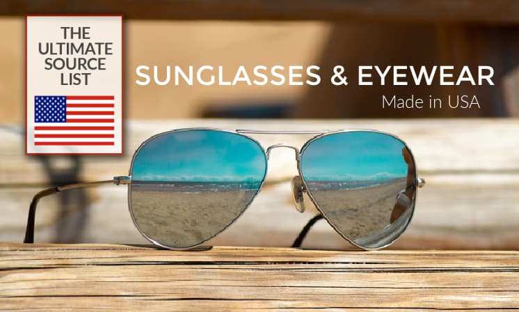 Made in USA Sunglasses & Eyewear: The Ultimate Source List