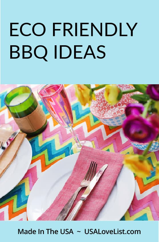 Eco friendly BBQ ideas featuring American made products via USA Love List. #BBQ #EcoFriendly #usalovelisted #madeinUSA