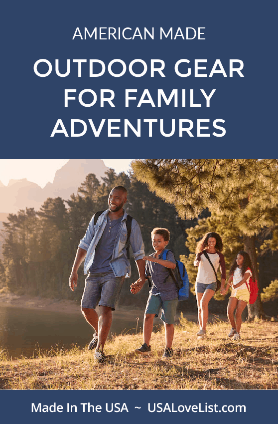 American made outdoor gear for family adventures via USA Love List.