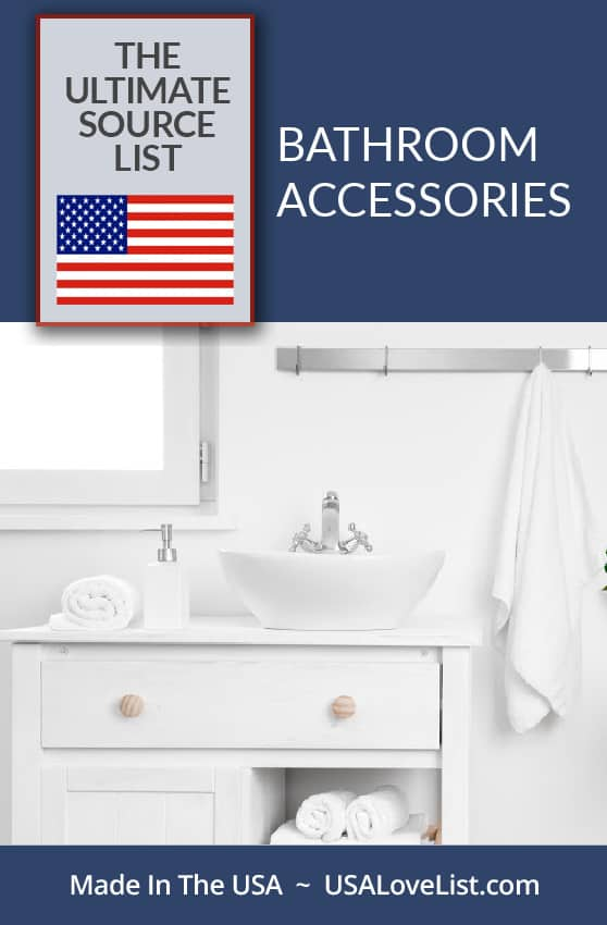 Made in USA Bathroom accessories via USAlovelist.com