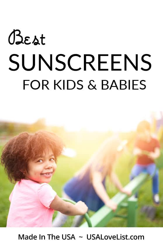 Best Sunscreens for Kids and Babies all American made via USA Love List