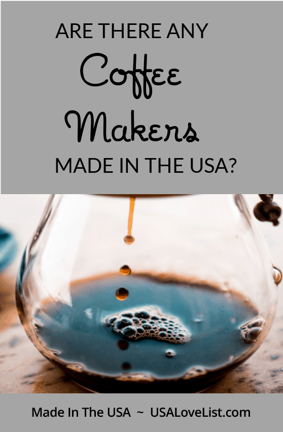 Are there any coffee makers made in the USA? We let you know.